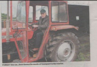 Forget the car, Jim's favourite mode of transport is his tractor.