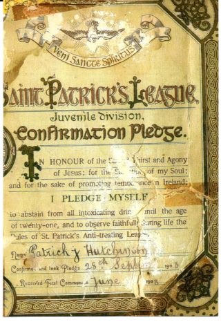 Patrick Hutchinson's Certificate of his Confirmation Pledge taken on 28 September 1908.  Photo courtesy his granddaughter, Joanie Durgin