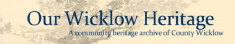 Our Wicklow Heritage Website link