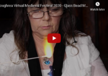 Loughrea Virtual Medieval Festival 2020 - Glass Bead Making